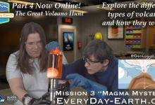 "Part 4 of EveryDay Earth's ""Magma Mystery"" is now online!"